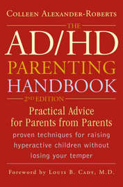 The ADHD Parenting Handbook by Colleen Alexander-Roberts
