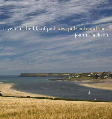 A A Year in the Life of Padstow...