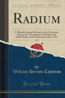 Radium, Vol. 1 by William Herron Cameron image