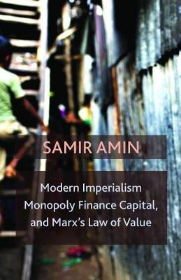 Modern Imperialism, Monopoly Finance Capital, and Marx's Law of Value by Samir Amin image