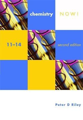 Chemistry Now! 11-14 2nd Edition by Peter Riley