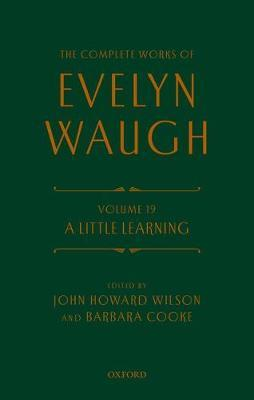 The Complete Works of Evelyn Waugh: A Little Learning by Evelyn Waugh