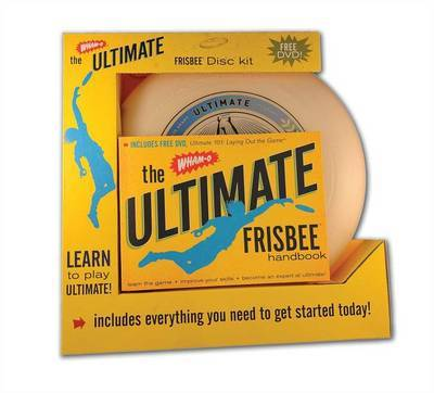 The Wham-O Ultimate Frisbee Handbook: The Tips and Tricks for Becoming an Expert at Ultimate Frisbee(R)! by Jacky Sach