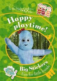 In the Night Garden: Happy Playtime!: Big Sticker Fun for Little Hands by BBC image
