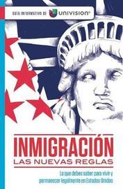 Inmigracion. Las Nuevas Reglas. Guia Informativa de Univision / Immigration. the New Rules. an Information Guide by Univision image