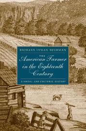 The American Farmer in the Eighteenth Century by Richard L. Bushman