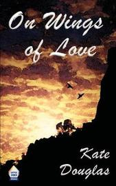 On Wings of Love by Kate Douglas