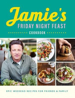 Jamie's Friday Night Feast by Jamie Oliver image