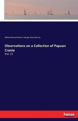 Observations on a Collection of Papuan Crania by William Henry Holmes