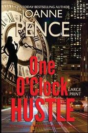 One O'Clock Hustle [large Print] by Joanne Pence