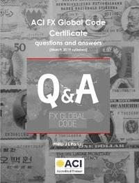 ACI FX Global Code Certificate questions and answers by Philip Parker