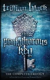 The Pentamorous Key by Trillian Black