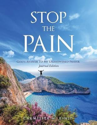 Stop The Pain by Carmelita M Kinjo