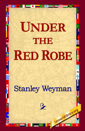 Under the Red Robe by Stanley Weyman