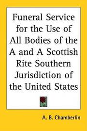 Funeral Service for the Use of All Bodies of the A and A Scottish Rite Southern Jurisdiction of the United States image