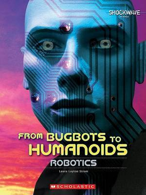 From Bugs to Humanoids: Robotics by Laura Layton Strom image