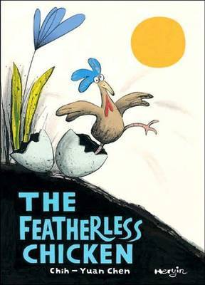 The Featherless Chicken by Chih-Yuan Chen
