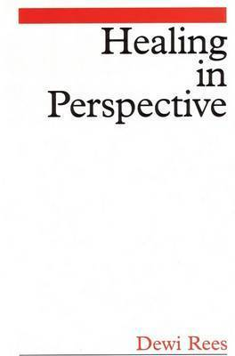 Healing in Perspective by Dewi Rees