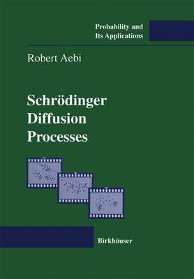 Schroedinger Diffusion Processes by Robert Aebi image