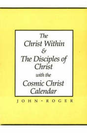 The Christ within and the Disciples of Christ with the Cosmic Christ Calendar by John-Roger Dss image