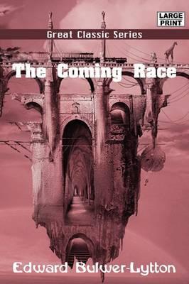 The Coming Race by Edward Bulwer Lytton Lytton, Bar
