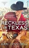 Reckless in Texas by Kari Lynn Dell