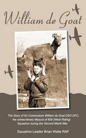 William de Goat by Squadron Leader Brian Waite Raf