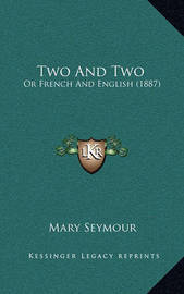 Two and Two: Or French and English (1887) by Mary Seymour