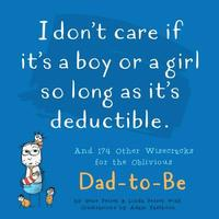 I Don't Care if it's a Boy or a Girl so Long as it's Deductible by Gene Perret