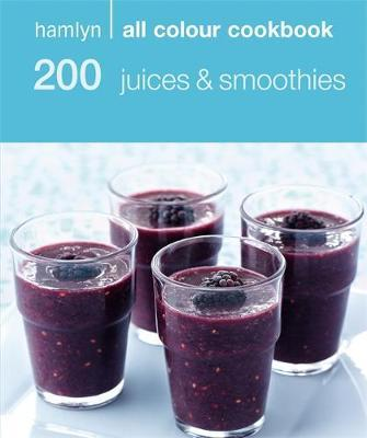 Hamlyn All Colour Cookbook: 200 Juices and Smoothies