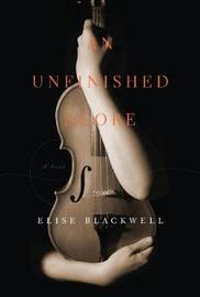 An Unfinished Score by Elise Blackwell image