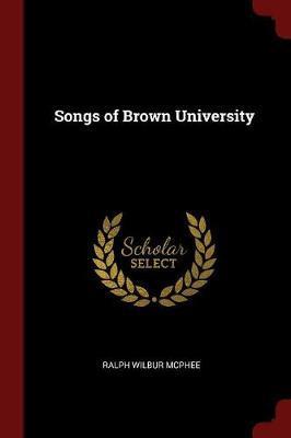 Songs of Brown University by Ralph Wilbur McPhee image