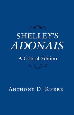 Shelley's Adonais by Anthony Knerr