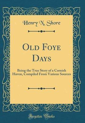 Old Foye Days by Henry N Shore