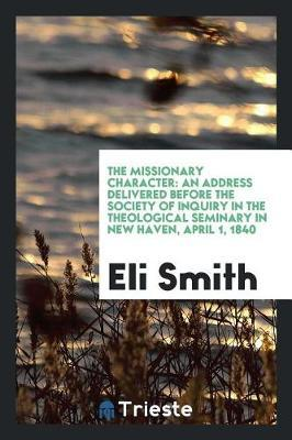 The Missionary Character by Eli Smith image