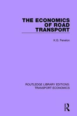 The Economics of Road Transport by K.G. Fenelon image
