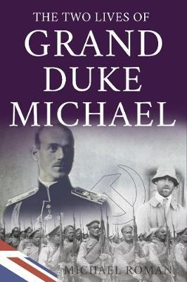 The Two Lives of Grand Duke Michael by Michael Roman image