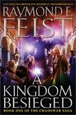 A Kingdom Besieged (Chaoswar Saga #1) (US Ed) by Raymond E Feist