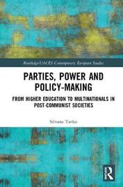 Parties, Power and Policy-making by Silvana Tarlea