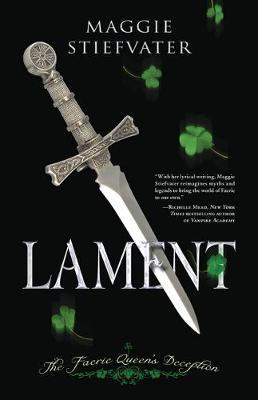 Lament: The Faerie Queen's Deception (Books of Faerie #1 - US Ed) by Maggie Stiefvater