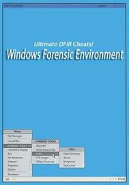 Ultimate Dfir Cheats! Windows Forensic Environment by Brett Shavers