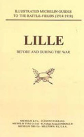 Bygone Pilgrimage: Lille Before and During the War by Naval & Military Press image