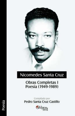 Nicomedes Santa Cruz. Obras Completas I. Poesia (1949 - 1989) by Nicomedes Santa Cruz