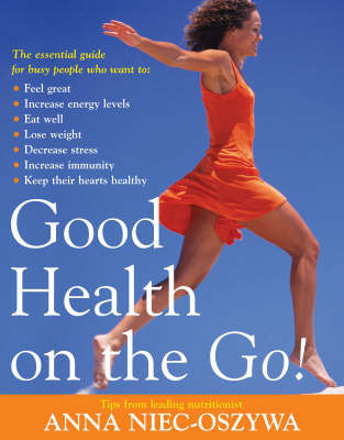 Good Health on the Go! by Anna Niec-Oszywa
