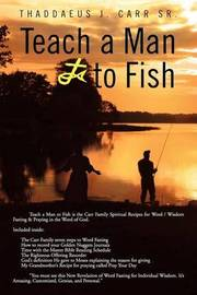 Teach a Man to Fish by Thaddaeus J. Carr Sr.