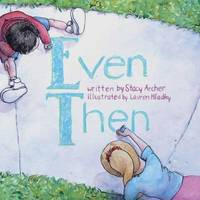 Even Then by Stacy Archer