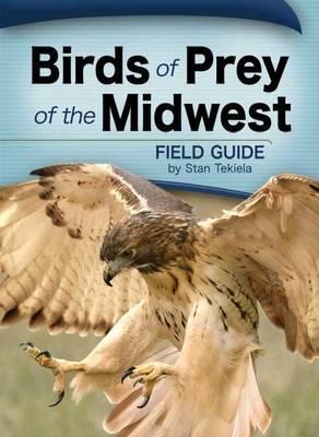 Birds of Prey of the Midwest Field Guide by Stan Tekiela image