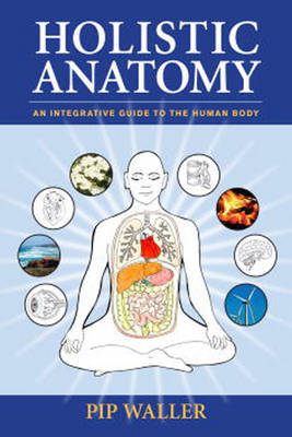 Holistic Anatomy by Pip Waller image