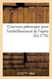 Concours Pittoresque Pour L'Embellissement de L'Opera by Le Jay