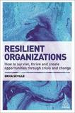 Resilient Organizations by Erica Seville